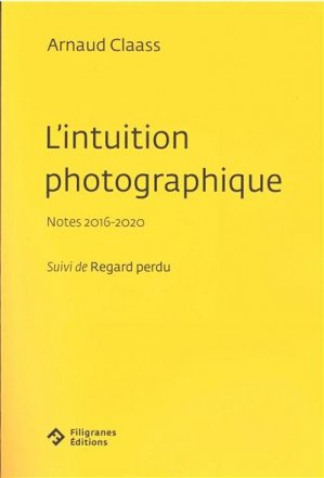L'intuition photographique - filigranes - 9782350465265 -