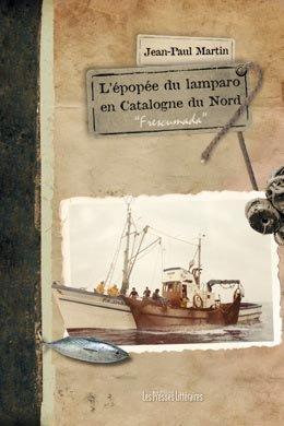 L'épopée du lamparo en Catalogne du Nord - presses litteraires - 9782350734507 -