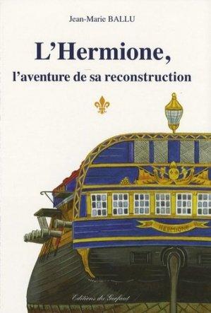 L'Hermione. L'aventure de sa reconstruction - gerfaut - 9782351910184 -