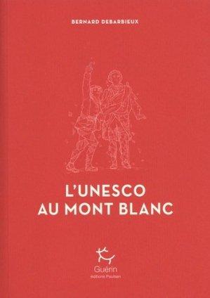 L'Unesco au Mont Blanc - michel guérin ( éditions ) - 9782352213079 -