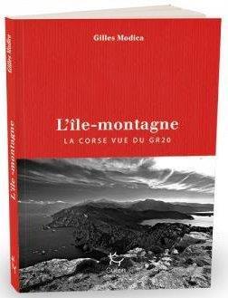 L'île-montagne : la Corse vue du GR20 - Editions Michel  Guérin - 9782352213086 -