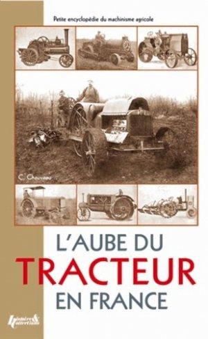 L'aube du tracteur en France - histoire et collections - 9782352500605 -