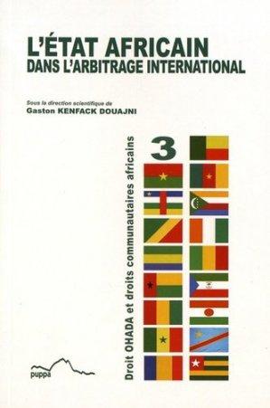 L'Etat africain dans l'arbitrage international - Presses universitaires de Pau et des Pays de l'Adour - 9782353110940 -