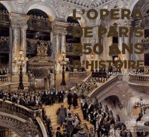 L'Opéra de Paris. 350 ans d'histoire - Gourcuff Gradenigo - 9782353402915 -