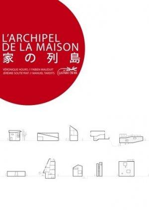 L'archipel de la maison. Une architecture domestique au Japon - Le Lézard Noir - 9782353480685 -