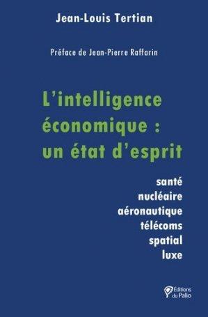 L'intelligence économique : un état d'esprit - Editions du Palio - 9782354491017 -