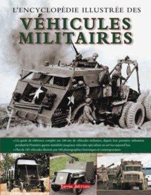 L'Encyclopédie illustrée des véhicules militaires - Terres Editions - 9782355301865 -