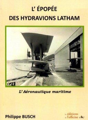 L'Epopée des Hydravions Latham - de l'officine - 9782355512247 -