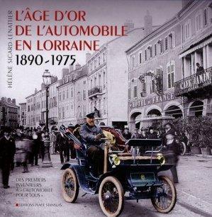 L'âge d'or de l'automobile en Lorraine. Des premiers inventeurs à