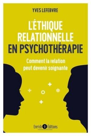 L'éthique relationnelle en psychothérapie - enrick b - 9782356443816 -