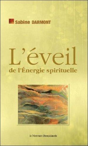 L'éveil de l'énergie spirituelle - le mercure dauphinois - 9782356620545 -