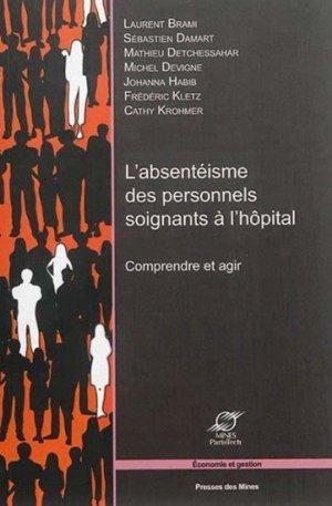L'absentéisme des personnels soignants à l'hôpital - presses des mines - 9782356710789 -