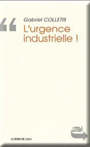 L'urgence industrielle ! - le bord de l'eau - 9782356871619 -