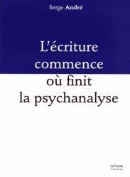 L'écriture commence où finit la psychanalyse - le bord de l'eau - 9782356873828 -