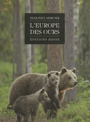 L'Europe des ours - hesse - 9782357060128 -