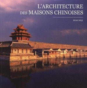 L'architecture des maisons chinoises - Music and Entertainment Books Editions - 9782357260818 -