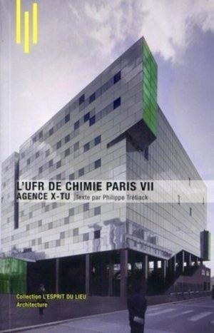 L'UFR de chimie Paris VII. Agence X-Tu - Archibooks - 9782357330689 -