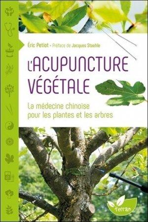 L'acupuncture végétale : la médecine chinoise pour les plantes et les arbres - de terran - 9782359811100 -
