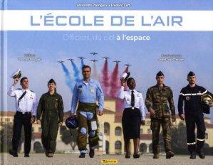 L'école de l'air. Officier, du ciel à l'espace - Zéphyr Editions - 9782361182595 -