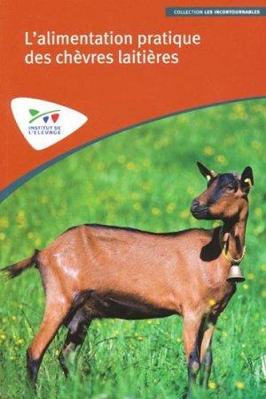 L'alimentation pratique des chèvres laitières - technipel / institut de l'elevage - 9782363430083 -