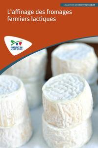 L'affinage des fromages fermiers lactiques - technipel / institut de l'elevage - 9782363437815 -