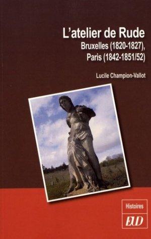 L'atelier de Rude. Bruxelles (1820-1827), Paris (1842-1851/52) - Editions Universitaires de Dijon - 9782364412101 -