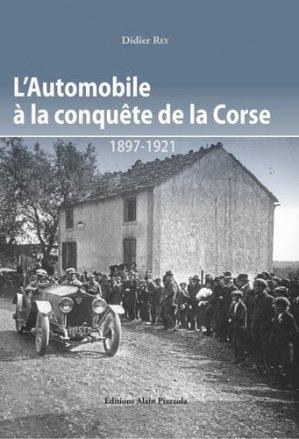 L'automobile à la conquete de la Corse. 1897-1921 - alain piazzola - 9782364790568 -