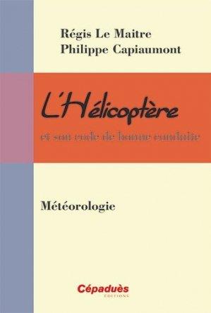 L'Hélicoptère et son code de bonne conduite - cepadues - 9782364931244