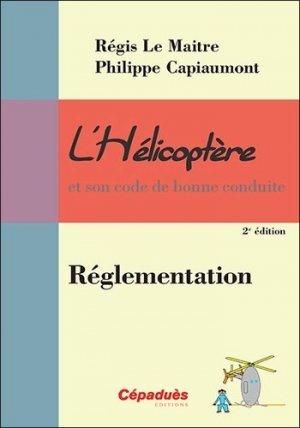 L'Hélicoptère et son code de bonne conduite - cepadues - 9782364936829 -