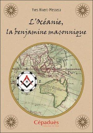 L'Océanie, la benjamine maçonnique - cepadues - 9782364937970 -