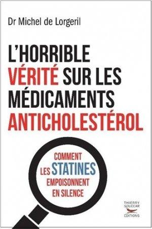 L'horrible vérité sur les médicaments anticholestérol - thierry souccar - 9782365491563 -
