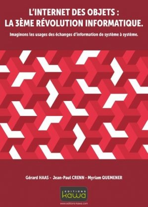 L'Internet des objets : la 3e révolution informatique - kawa - 9782367781372 -