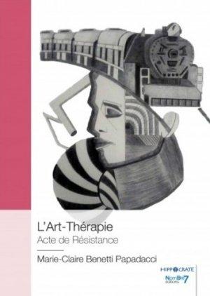 L'art-thérapie. Acte de résistance - Nombre 7 - 9782368329023 -