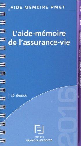 L'aide-mémoire de l'assurance-vie. 15e édition - Francis Lefebvre - 9782368931660 -