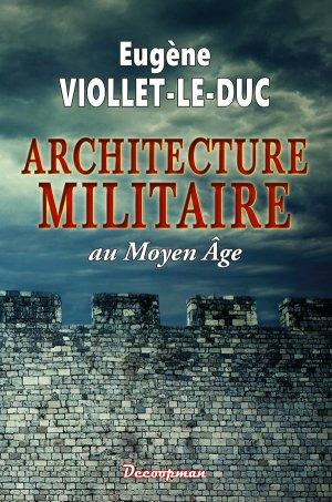 L'Architecture militaire au Moyen Âge - decoopman  - 9782369650874 -