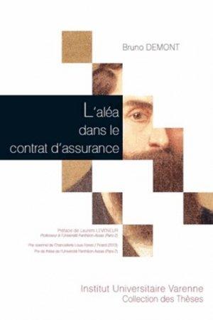 L'aléa dans le contrat d'assurance - Fondation Varenne - 9782370320070 -