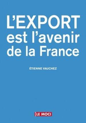 L'export est l'avenir de la France - La Vie du Rail - 9782370620583 -