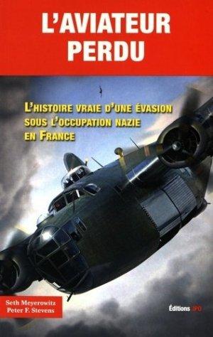 L'aviateur perdu. L'histoire vraie d'une évasion sous l'occupation nazie en France - jpo - jean-pierre otelli editions - 9782373010428 -