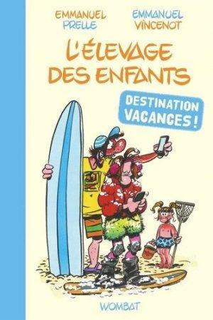 L'élevage des enfants : destination vacances ! - wombat - 9782374981604 -