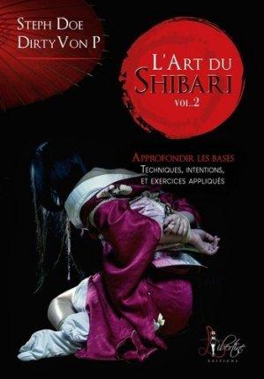 L'art du Shibari. Tome 2, Approfondir les bases - Libertine Editions - 9782377805488 -