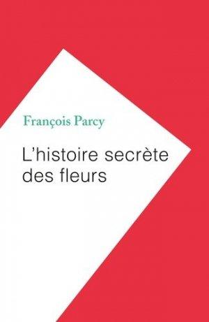 L'histoire secrète des fleurs - humensciences - 9782379310270