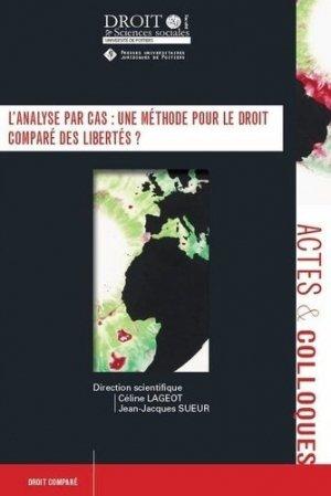 L'analyse par cas : une méthode pour le droit comparé des libertés - Presses universitaires juridiques de Poitiers - 9782381940038 -