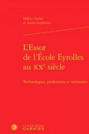 L'essor de l'école Eyrolles au XXe siècle - Editions Classiques Garnier - 9782406058168 -