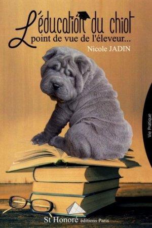 L'éducation du chiot. Point de vue de l'éleveur - Saint Honoré Editions - 9782407000937 -