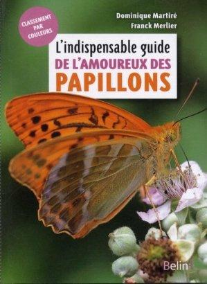 L'indispensable guide de l'amoureux des papillons - belin - 9782410012835 -