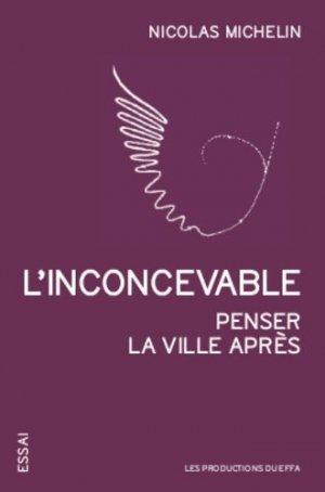 L'inconcevable - Les productions du Effa - 9782491336097 -