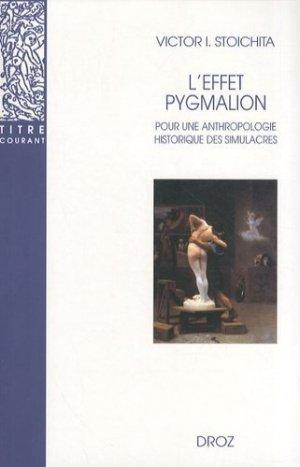 L'effet Pygmalion. Pour une anthropologie historique des simulacres - Librairie Droz - 9782600005371 -