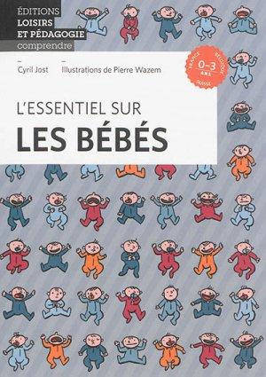 L'essentiel sur les bébés - lep - loisirs et pedagogie (suisse) - 9782606015183 -