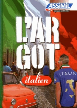 L'Argot Italien - assimil - 9782700505610