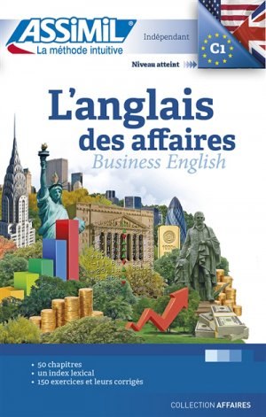 L'Anglais des Affaires - Business English - Confirmés - assimil - 9782700507560 -